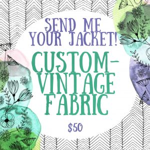 Send Me Your Jacket Vintage Fabric
